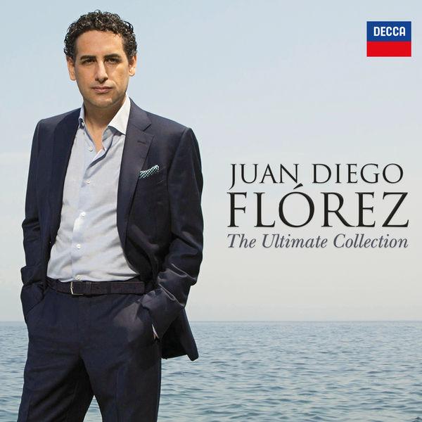 Juan Diego Flórez - Juan Diego Flórez - The Ultimate Collection