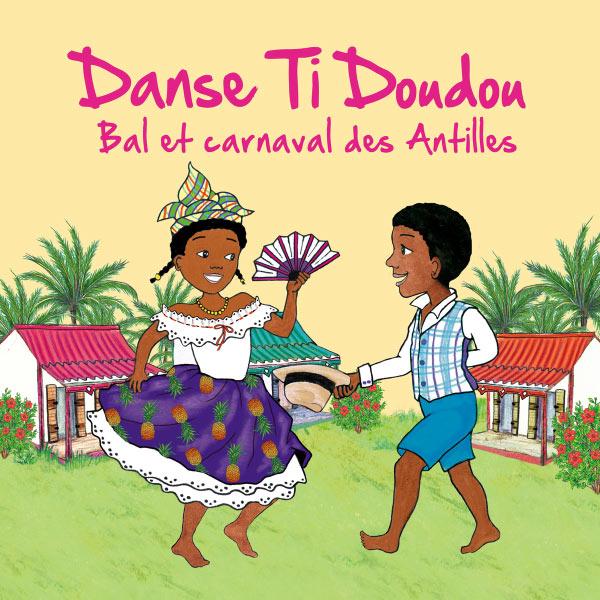 Magguy Faraux Danse ti doudou (Bal et carnaval des Antilles)