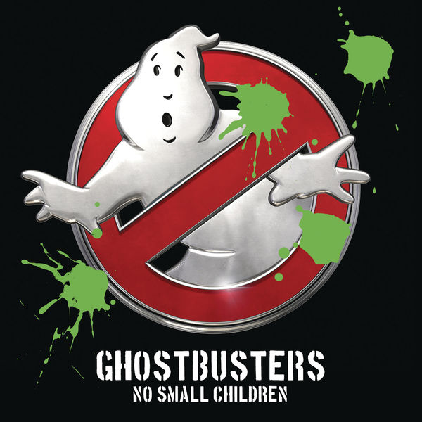 No Small Children - Ghostbusters
