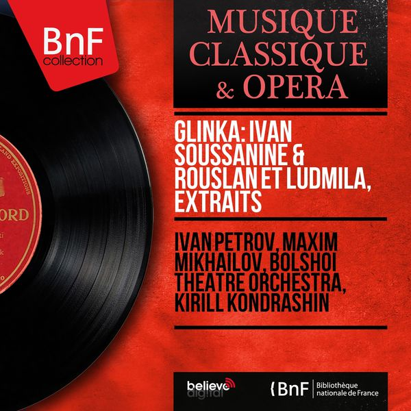 Ivan Petrov - Glinka: Ivan Soussanine & Rouslan et Ludmila, extraits (Mono Version)