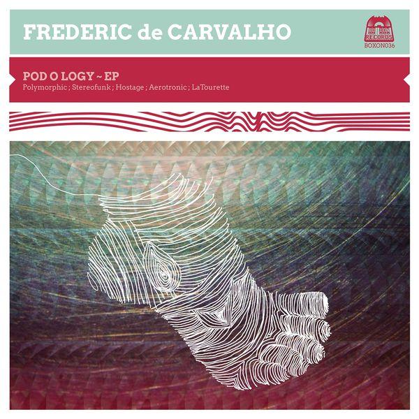 Frederic de Carvalho - Pod O Logy (Remixes)