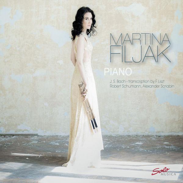 Martina Filjak - Bach/Liszt, Schumann & Scriabin: Piano Works