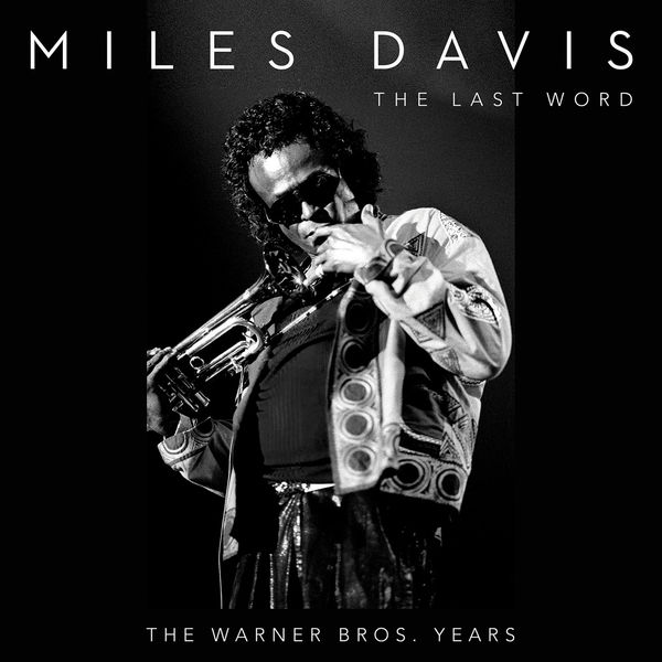 Miles Davis - The Last Word - The Warner Bros. Years