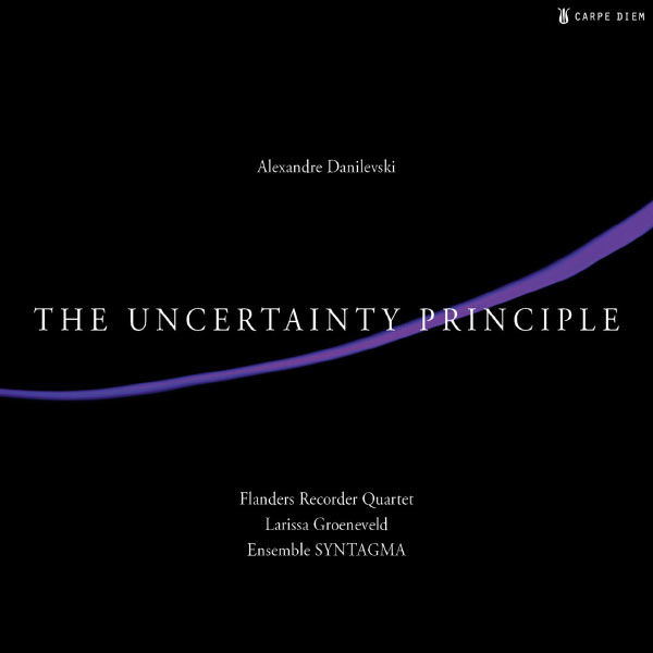 Alexandre Danilevski - The Uncertainty Principle