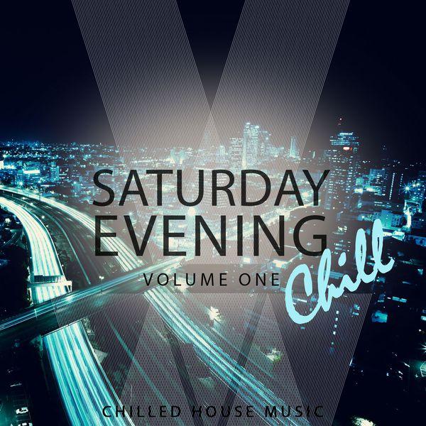 Various Artists - Saturday Evening Chill, Vol. 1