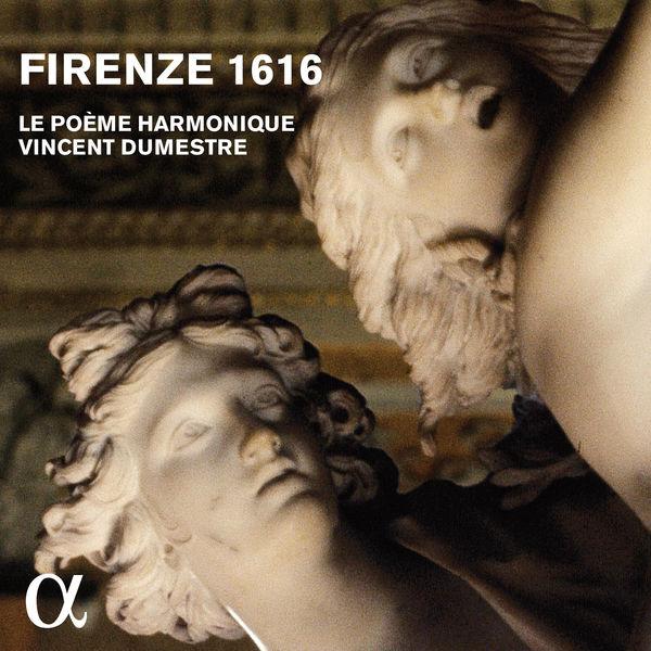 Le Poème Harmonique - Firenze 1616 (Alpha Collection)