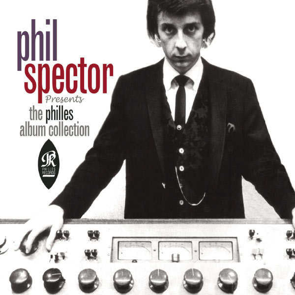 Phil Spector - Phil Spector presents the Philles Album Collection