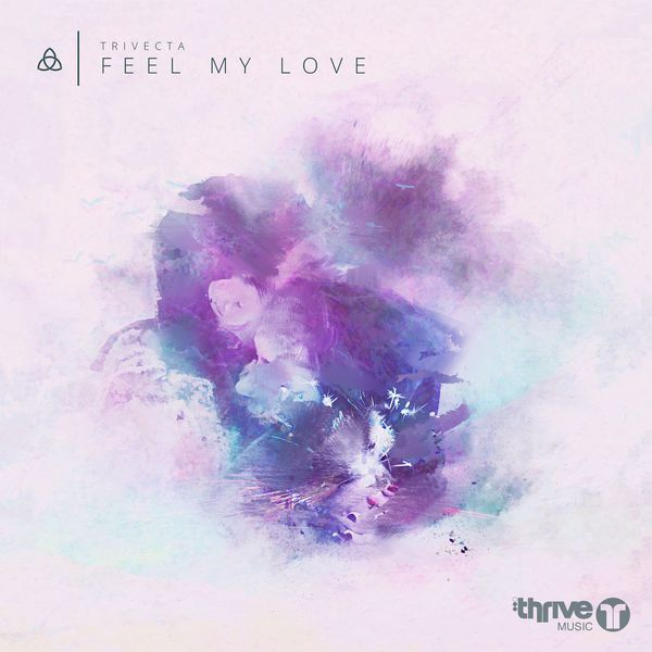 Feel My Love Trivecta Download And Listen To The Album