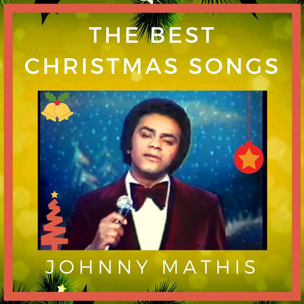 johnny mathis the best christmas songs - The Best Christmas Songs