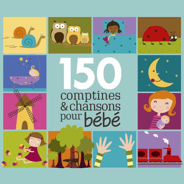 Various Interprets - 150 Comptines et chansons pour bébé