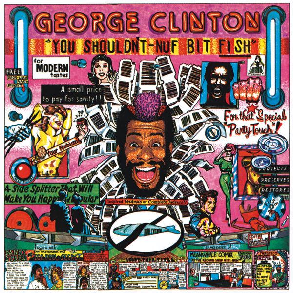 George Clinton - You Shouldn't-Nuf Bit Fish