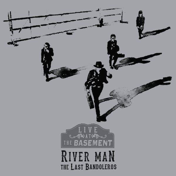 The Last Bandoleros - River Man (Live at the Basement)