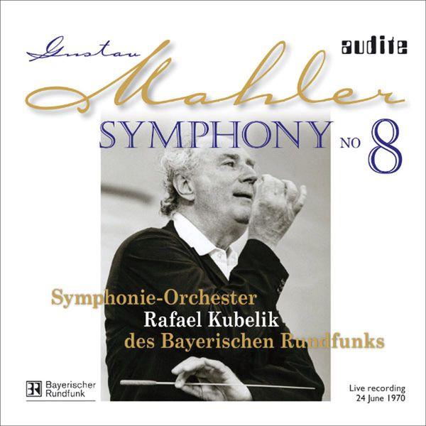 Rafael Kubelik - Mahler: Symphony No. 8