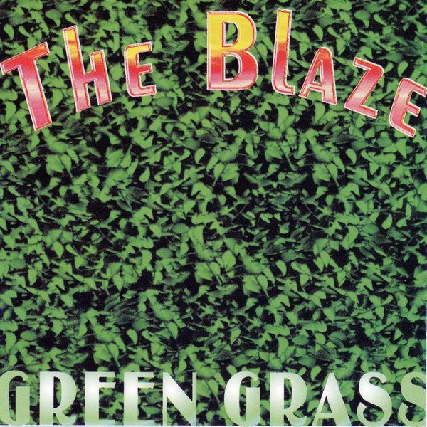 The Blaze - Green Grass