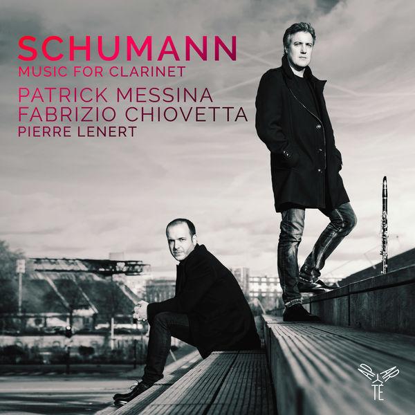 Patrick Messina - Schumann: Music for Clarinet