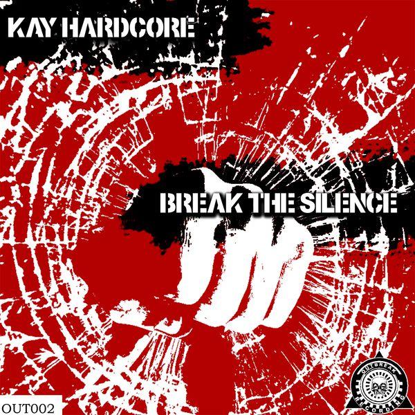 Kay Hardcore - Break the Silence