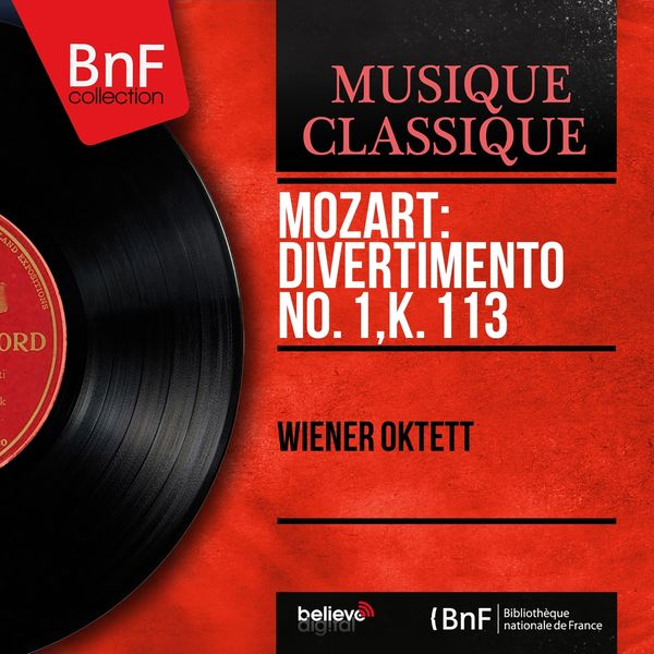 Octuor Viennois - Mozart: Divertimento No. 1, K. 113 (Mono Version)