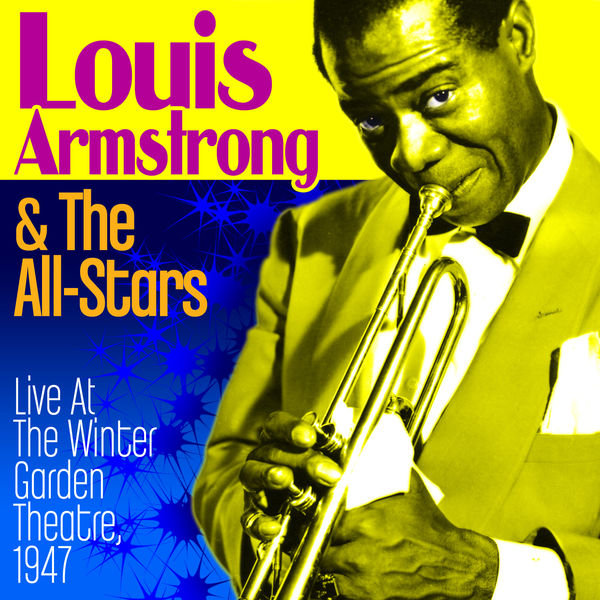 Louis Armstrong & His All Stars - Live At The Winter Garden Theatre 1947