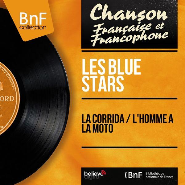 Les Blue Stars - La corrida / L'homme à la moto (feat. Eddie Barclay et son orchestre) [Mono Version]