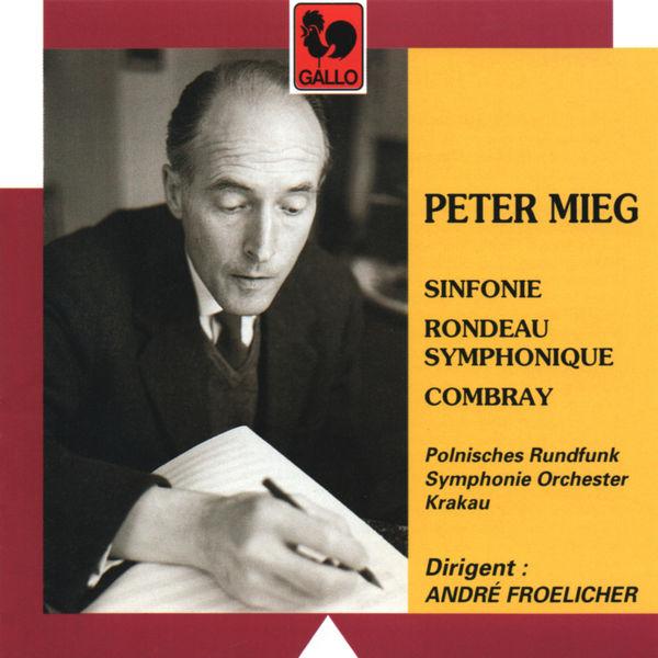 Peter Mieg - Peter Mieg: Sinfonie – Rondeau Symphonique – Combray
