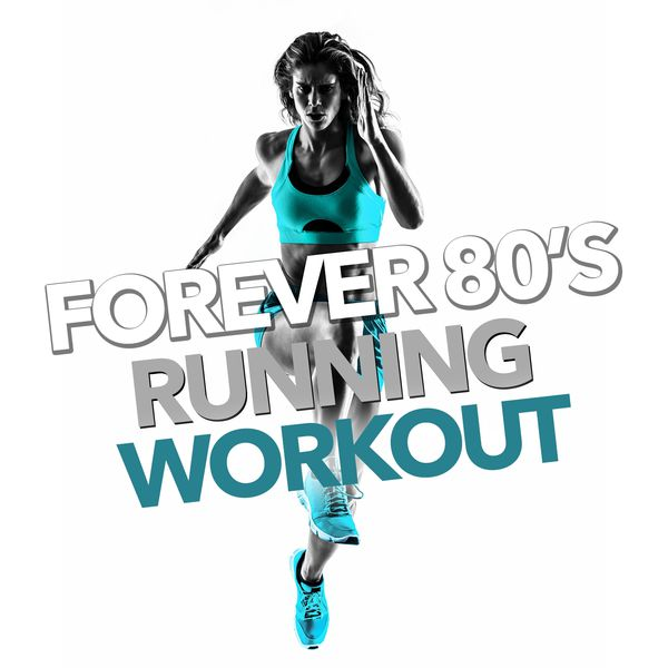 Various Artists - Forever 80's Running and Workout