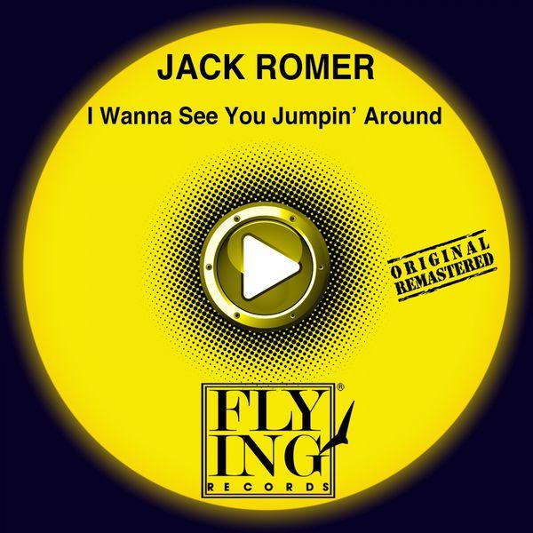 Jack Romer - I Wanna See You Jumpin' Around (Remastered)