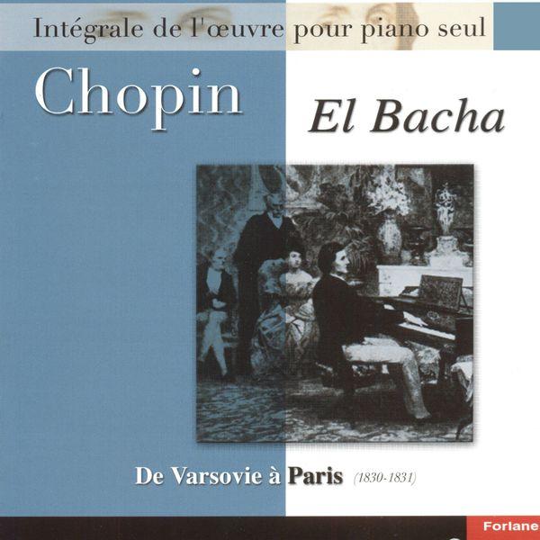 Abdel Rahman El Bacha - Chopin : Intégrale de l'oeuvre pour piano seul, vol. 6 : De Varsovie à Paris 1830-1831