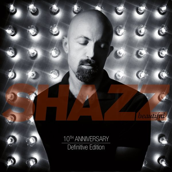 Shazz - This Is Your Life (feat. Nancy Danino) [10th Anniversary Definitive Edition]