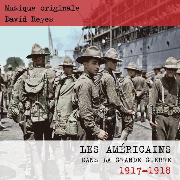 David Reyes - Les Américains dans la grande guerre 1917 - 1918 (Music from the Original TV Show)