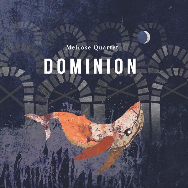 Melrose Quartet - Dominion