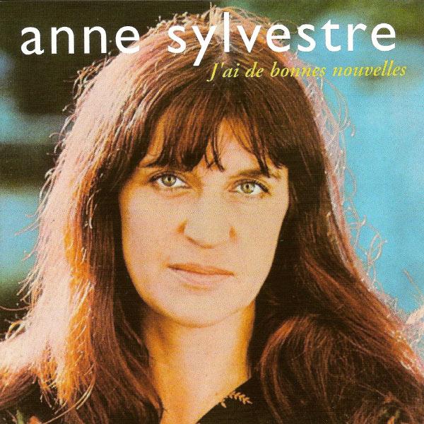 Anne Sylvestre - J'ai de bonnes nouvelles