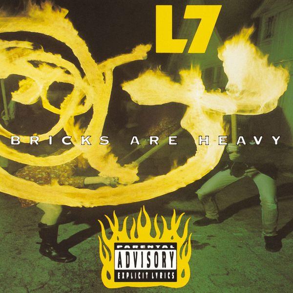 L7 - Bricks Are Heavy