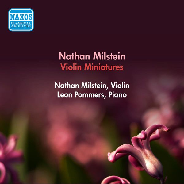 Nathan Milstein - Violin Recital: Milstein, Nathan - Smetana, B. / Massenet, J. / Wieniawski, H. / Chopin, F. / Brahms, J. / Stravinsky, I. (Miniatures)
