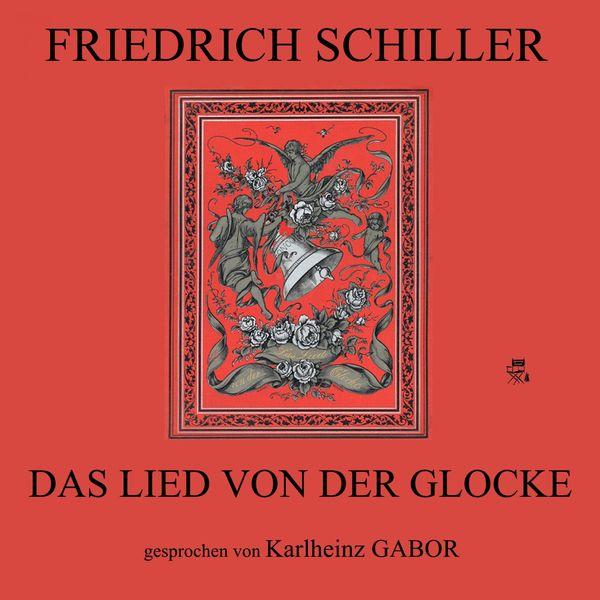Friedrich Schiller - Das Lied von der Glocke