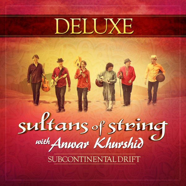 Sultans Of String - Subcontinental Drift (Deluxe)