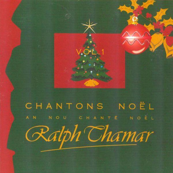 Ralph Thamar - Chantons Noël / An nou chanté Noël, vol. 1