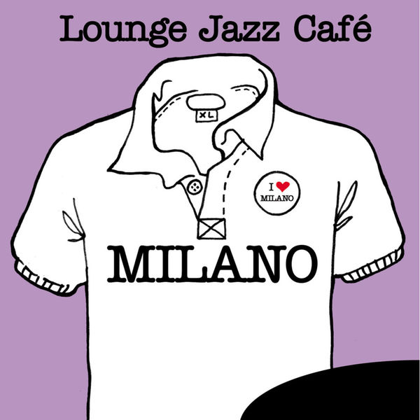 Various Interprets - Lounge Jazz Café - Milano
