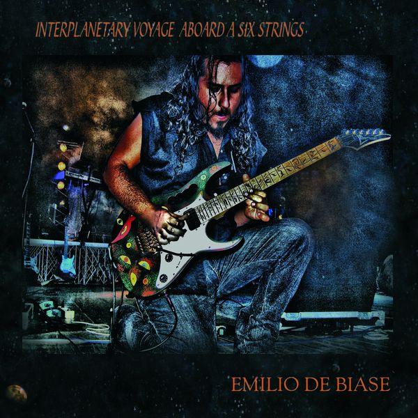Emilio De Biase - Interplanetary Voyage Aboard a Six Strings