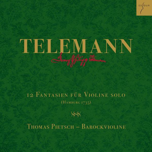 Thomas Pietsch - Telemann: 12 Fantasien für Violine solo, TWV 40:14-25 (Hamburg 1735)