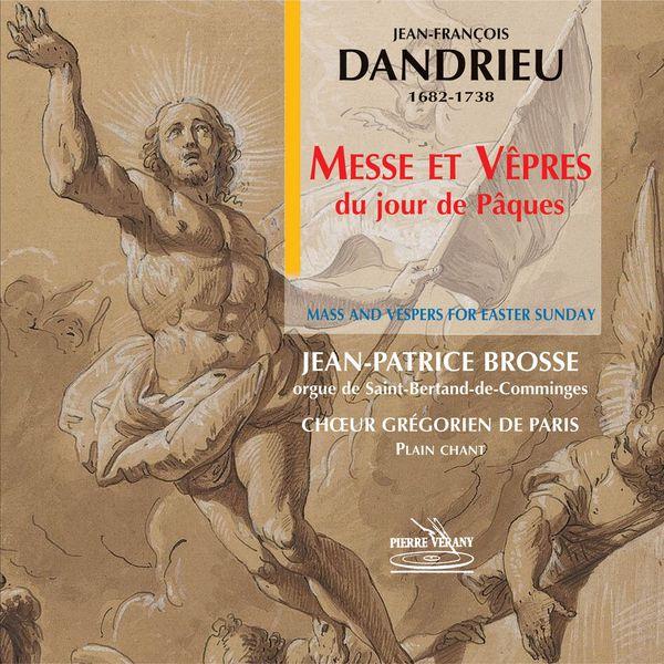 Chœur grégorien de Paris - Dandrieu: Vêpres du jour de Pâques