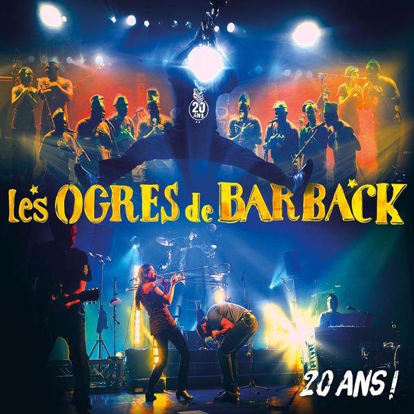 Les Ogres De Barback - 20 ans ! (feat. La Fanfare Eyo'nlé et leurs invités)