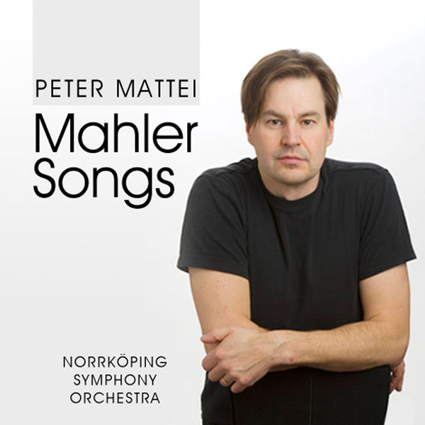 Peter Mattei - Mahler: Songs
