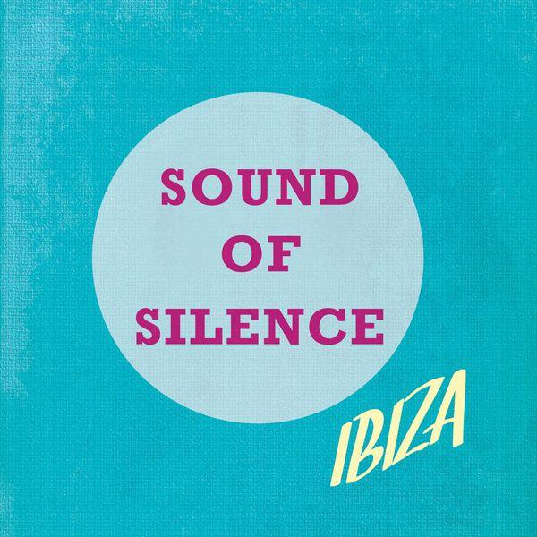 Various Artists - Sound of Silence - Ibiza, Vol. 1