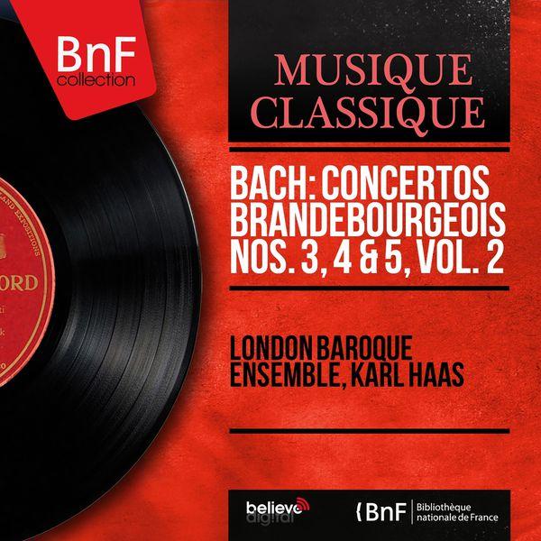 London Baroque Ensemble - Bach: Concertos brandebourgeois Nos. 3, 4 & 5, vol. 2 (Mono Version)