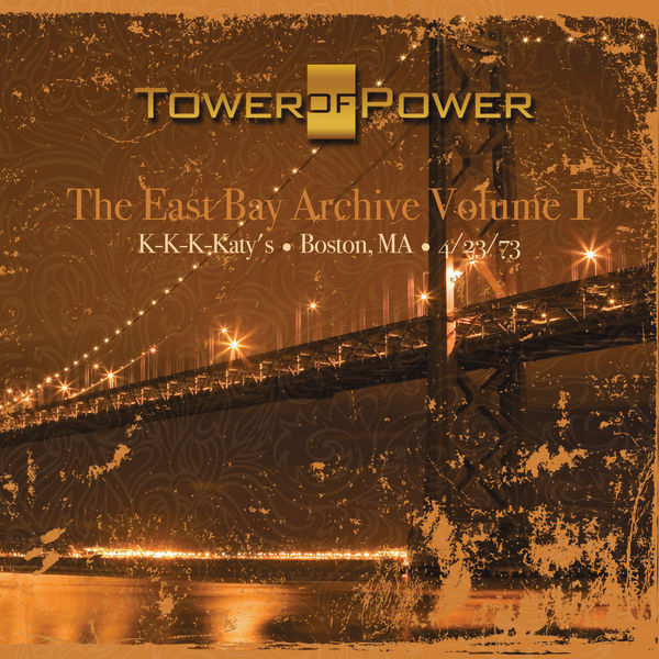 Tower Of Power - The East Bay Archive, Vol. I