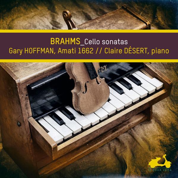 Gary Hoffman - Brahms : Cello Sonatas