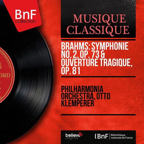 Philharmonia Orchestra - Brahms: Symphonie No. 2, Op. 73 & Ouverture tragique, Op. 81 (Stereo Version)