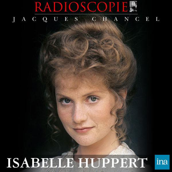 Jacques Chancel - Radioscopie: Isabelle Huppert