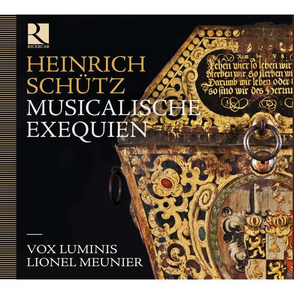 Lionel Meunier - Heinrich Schütz : Musicalische Exequien