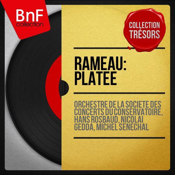 Orchestre de la Société des Concerts du Conservatoire - Rameau: Platée (Collection trésors, mono version)